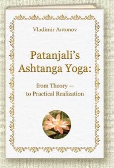 Patanjali�s Ashtanga Yoga: from Theory � to Practical Realization